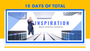 10 DAYS OF TOTAL INSPIRATION
