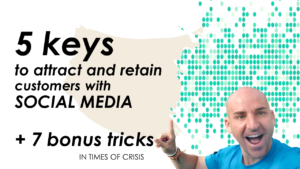 5 keys to attract and retain customers with SOCIAL MEDIA