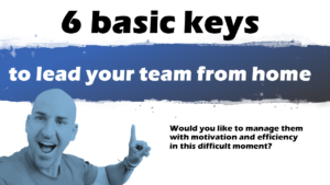 TELE LEADERSHIP: 6 keys to lead your team from home